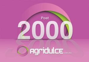 Post número 2000 en Agridulce.com.mx